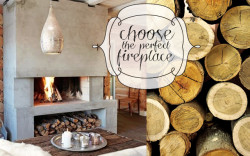 Choose the perfect fireplace