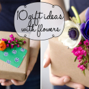 10 gift ideas with flowers